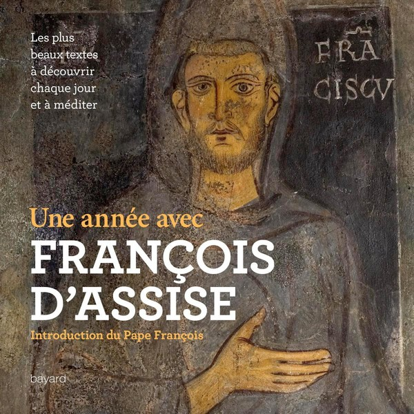 Une année avec François d'Assise et les mystiques franciscains